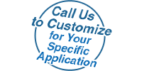 Call Us to Customize for Your Specific Application